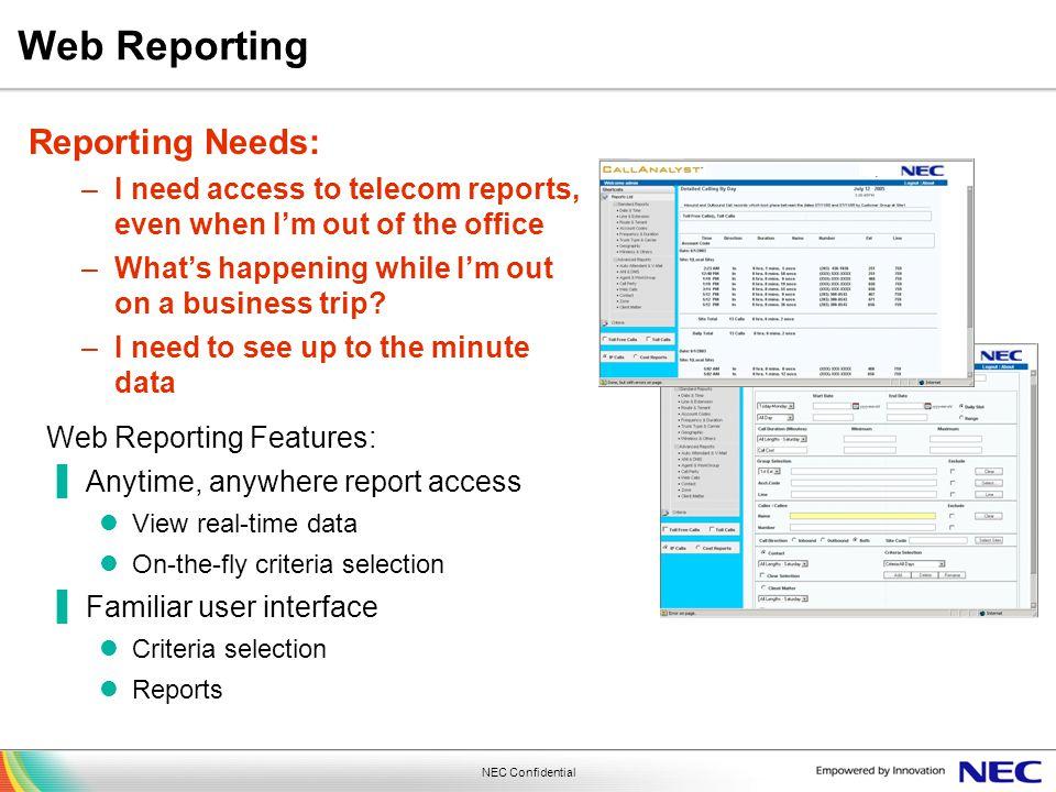 Web Reporting Reporting Needs: