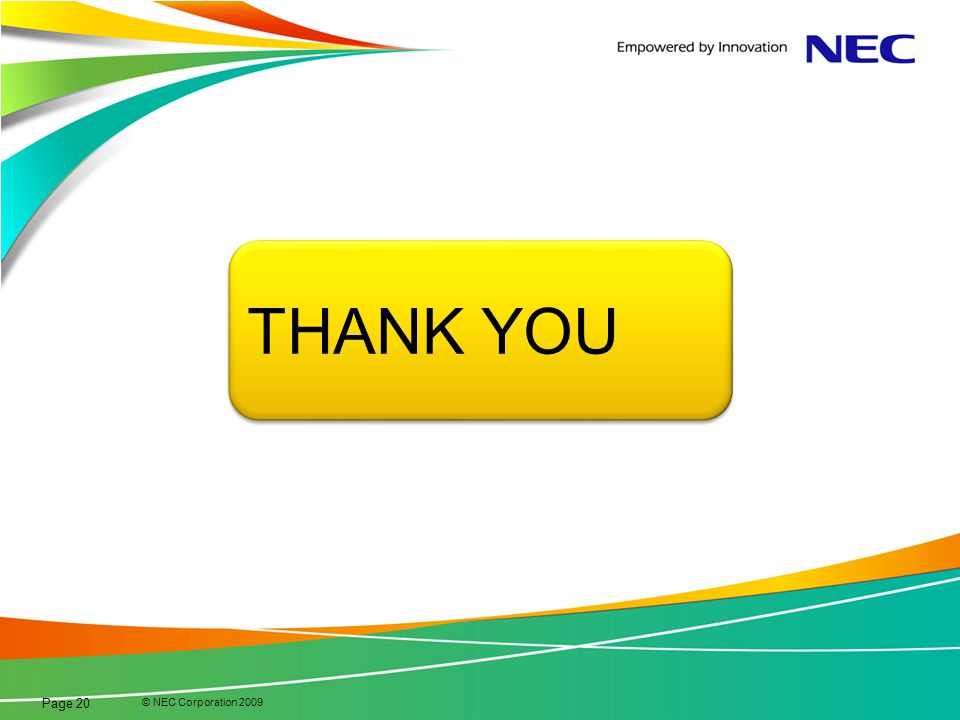 THANK YOU © NEC Corporation 2009