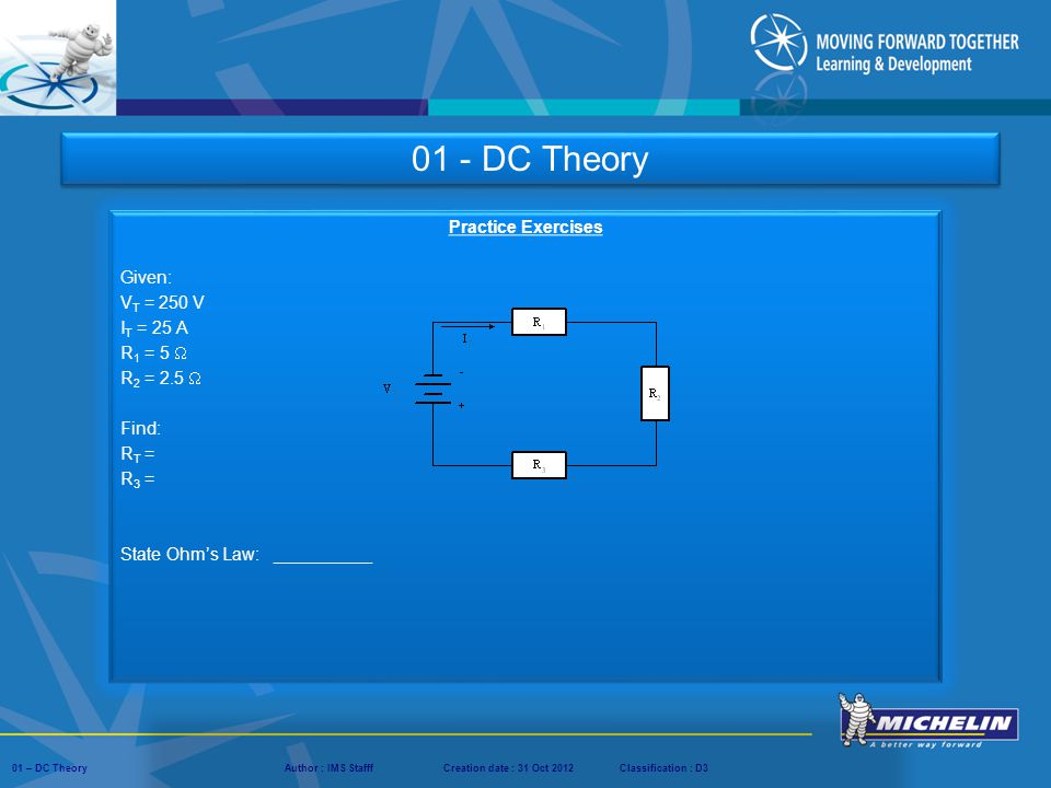 01 - DC Theory Practice Exercises Given: VT = 250 V IT = 25 A R1 = 5 