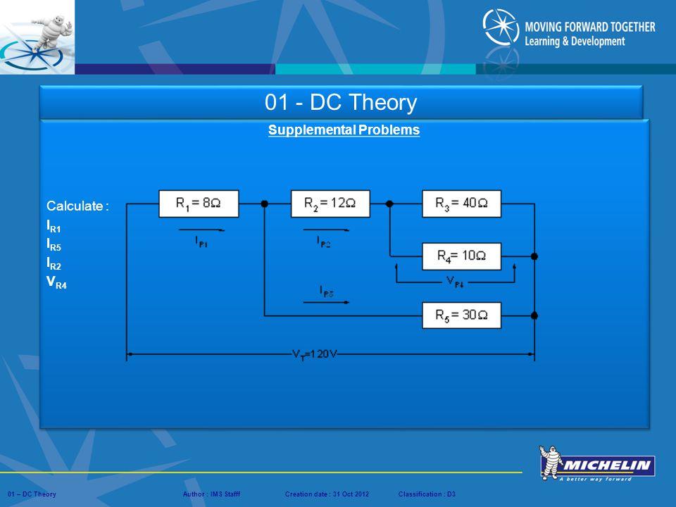 Supplemental Problems Calculate : IR1 IR5 IR2 VR4