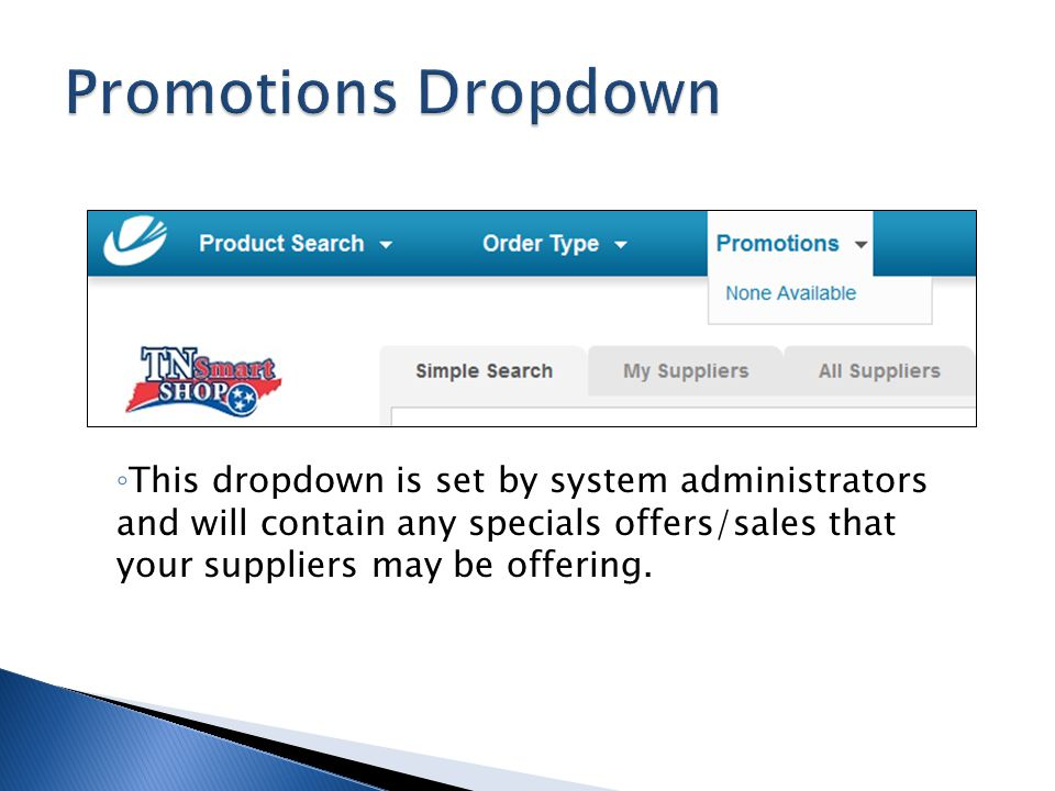 Promotions Dropdown This dropdown is set by system administrators and will contain any specials offers/sales that your suppliers may be offering.