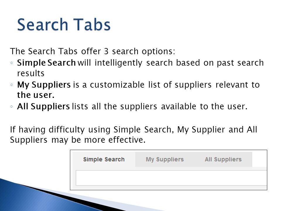 Search Tabs The Search Tabs offer 3 search options: