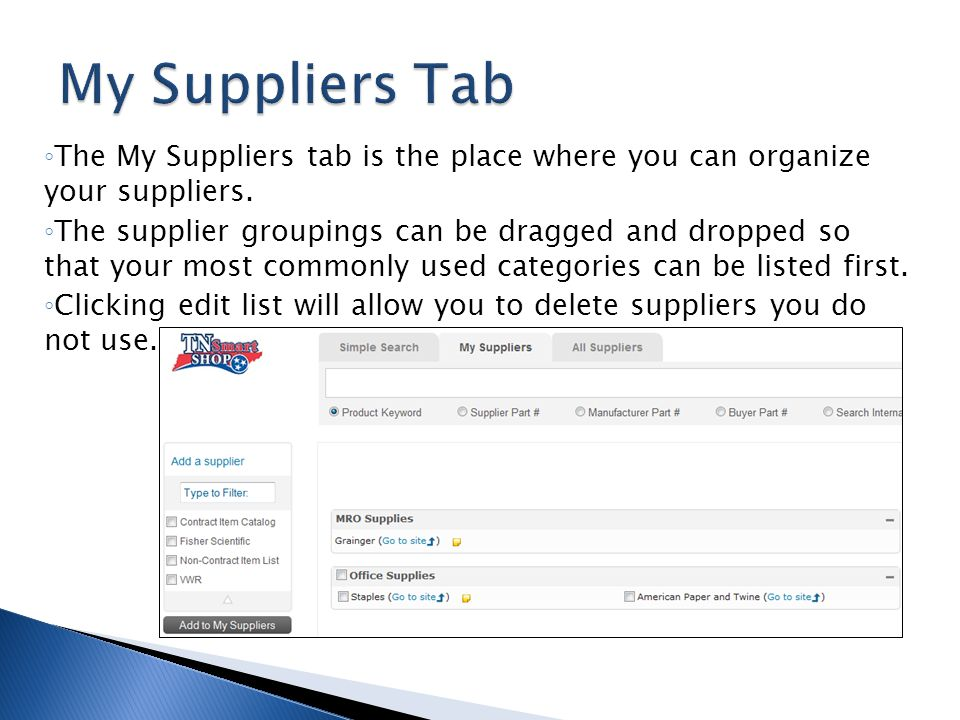 My Suppliers Tab The My Suppliers tab is the place where you can organize your suppliers.