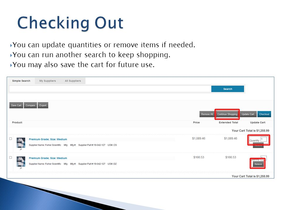 Checking Out You can update quantities or remove items if needed.