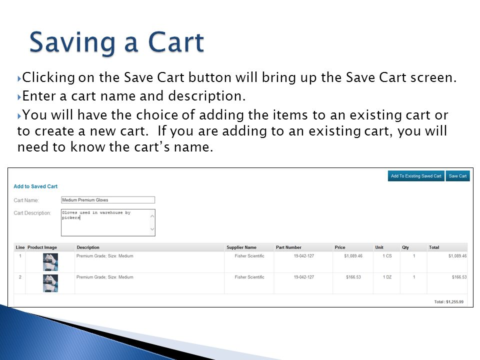 Saving a Cart Clicking on the Save Cart button will bring up the Save Cart screen. Enter a cart name and description.