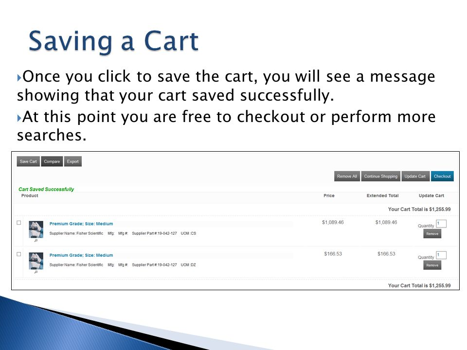 Saving a Cart Once you click to save the cart, you will see a message showing that your cart saved successfully.