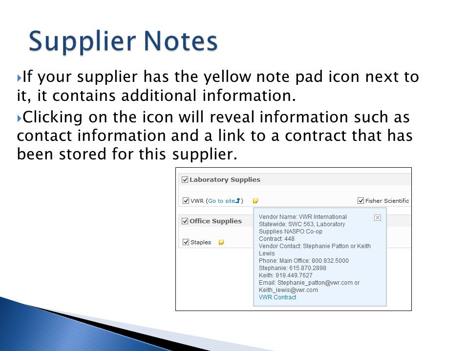 Supplier Notes If your supplier has the yellow note pad icon next to it, it contains additional information.