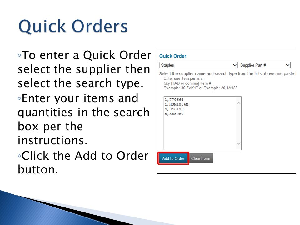 Quick Orders To enter a Quick Order select the supplier then select the search type.