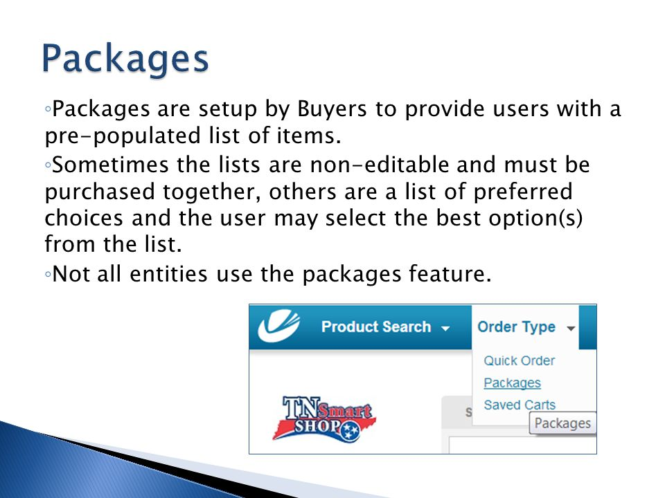 Packages Packages are setup by Buyers to provide users with a pre-populated list of items.