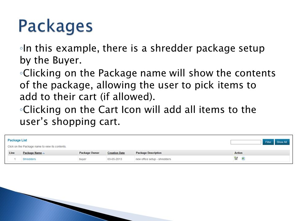 Packages In this example, there is a shredder package setup by the Buyer.
