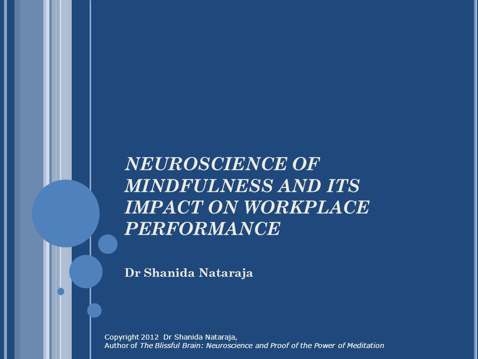 NEUROSCIENCE OF MINDFULNESS AND ITS IMPACT ON WORKPLACE PERFORMANCE