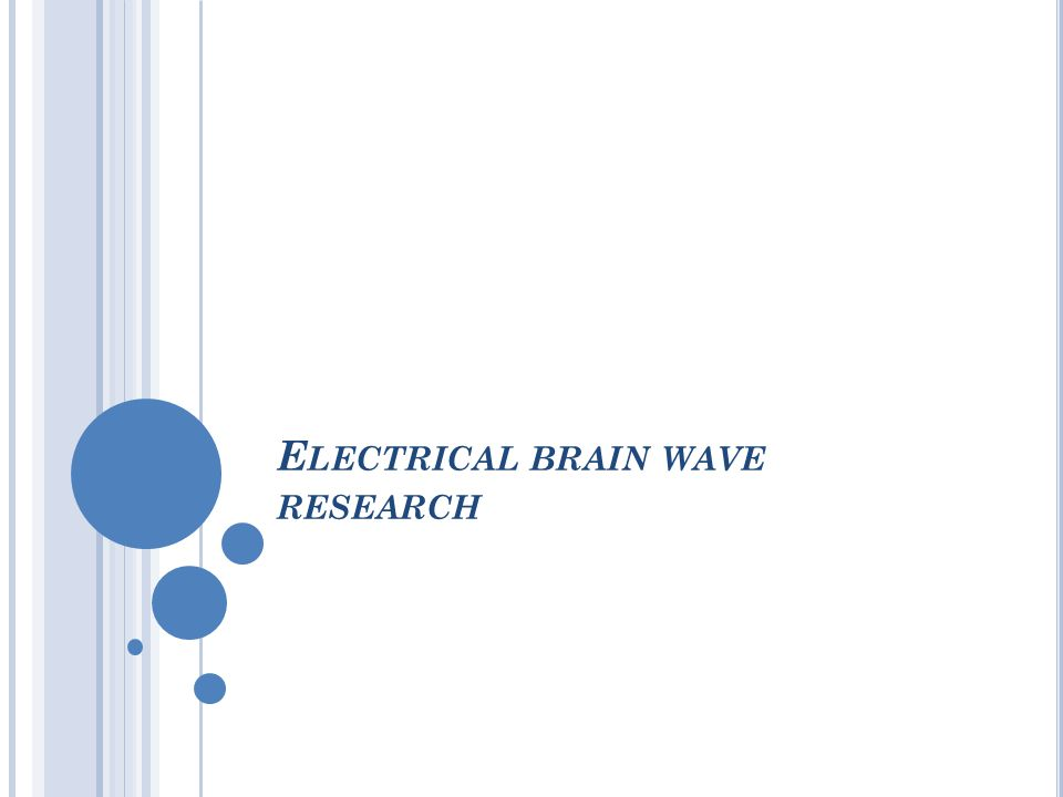 Electrical brain wave research