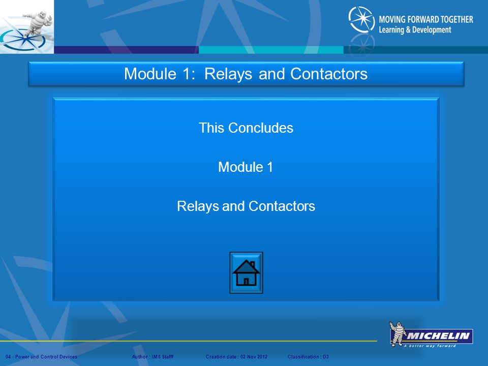 This Concludes Module 1 Relays and Contactors