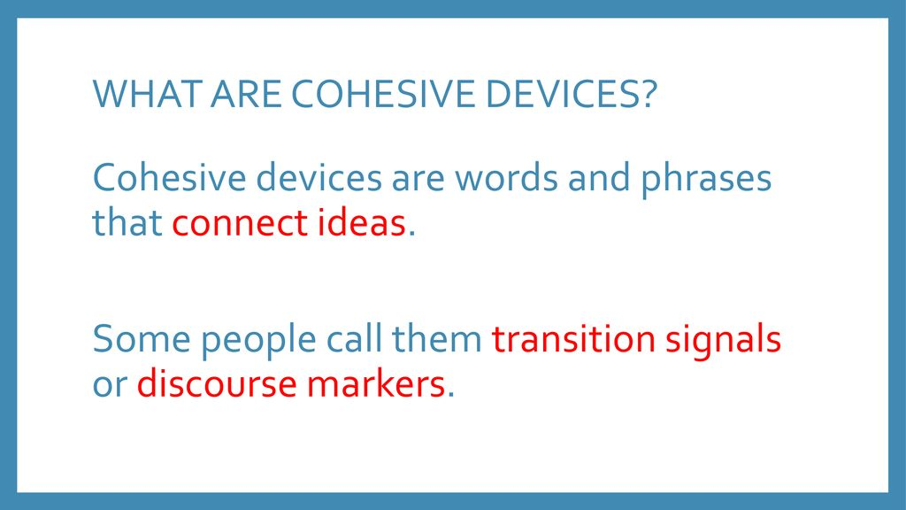 WHAT ARE COHESIVE DEVICES