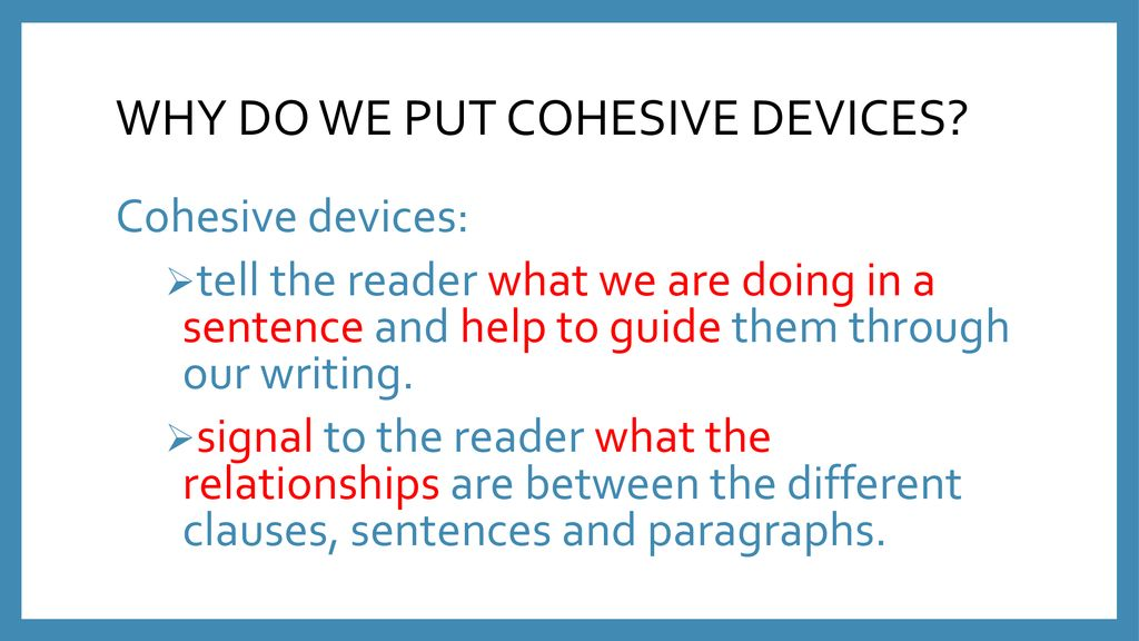 WHY DO WE PUT COHESIVE DEVICES