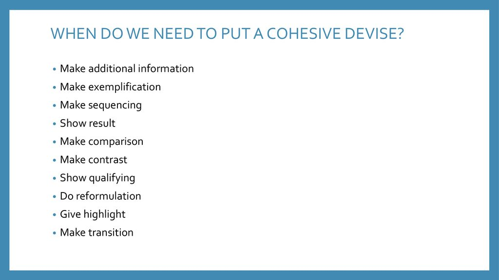 WHEN DO WE NEED TO PUT A COHESIVE DEVISE