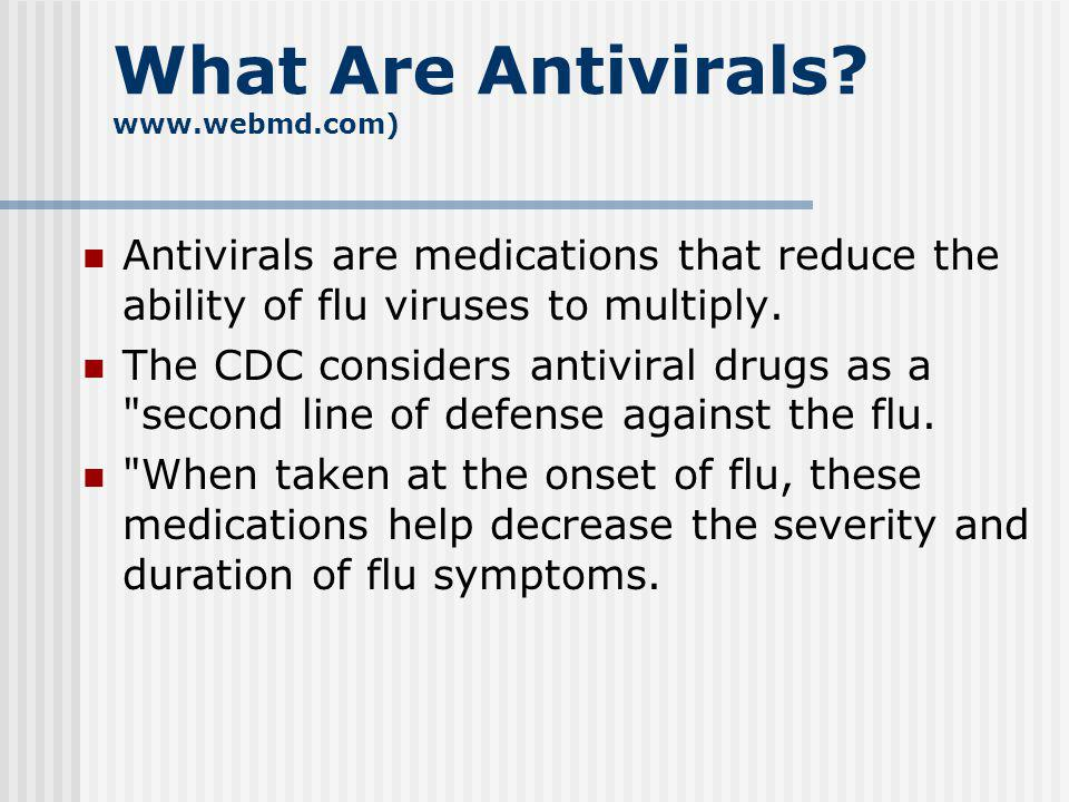 What Are Antivirals www.webmd.com)