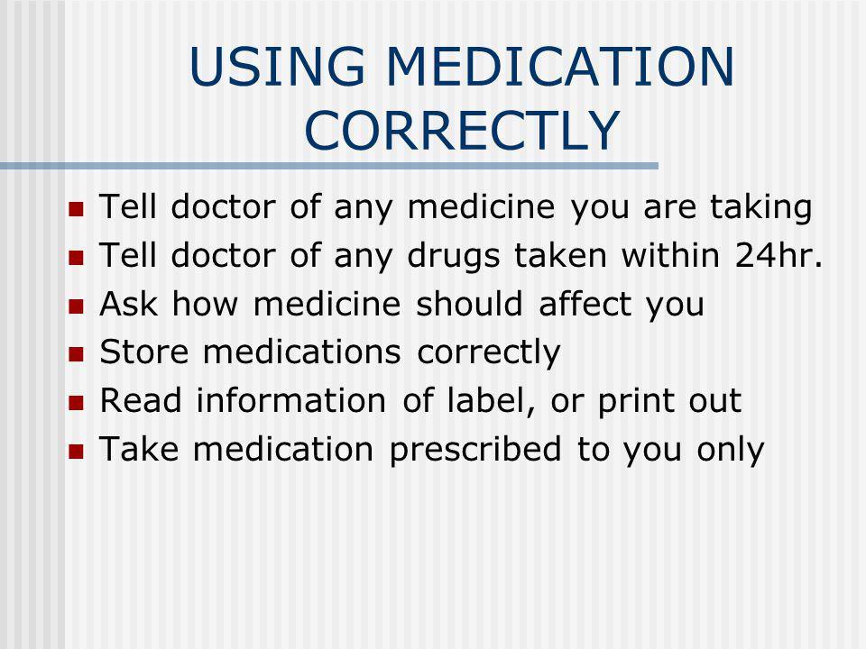 USING MEDICATION CORRECTLY