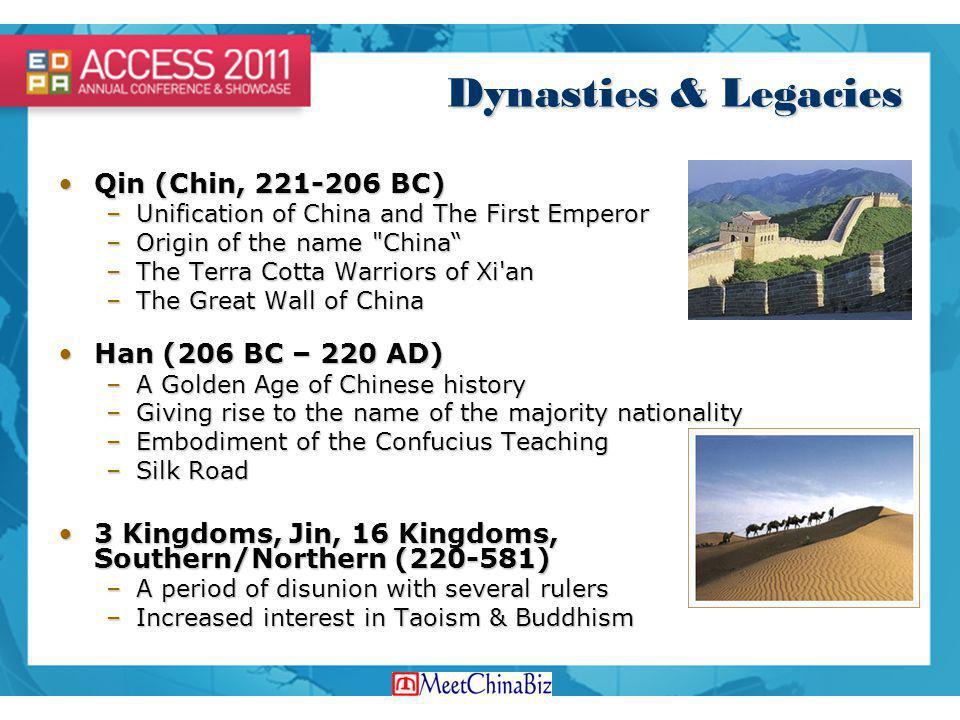 Dynasties & Legacies Qin (Chin, 221-206 BC) Han (206 BC – 220 AD)