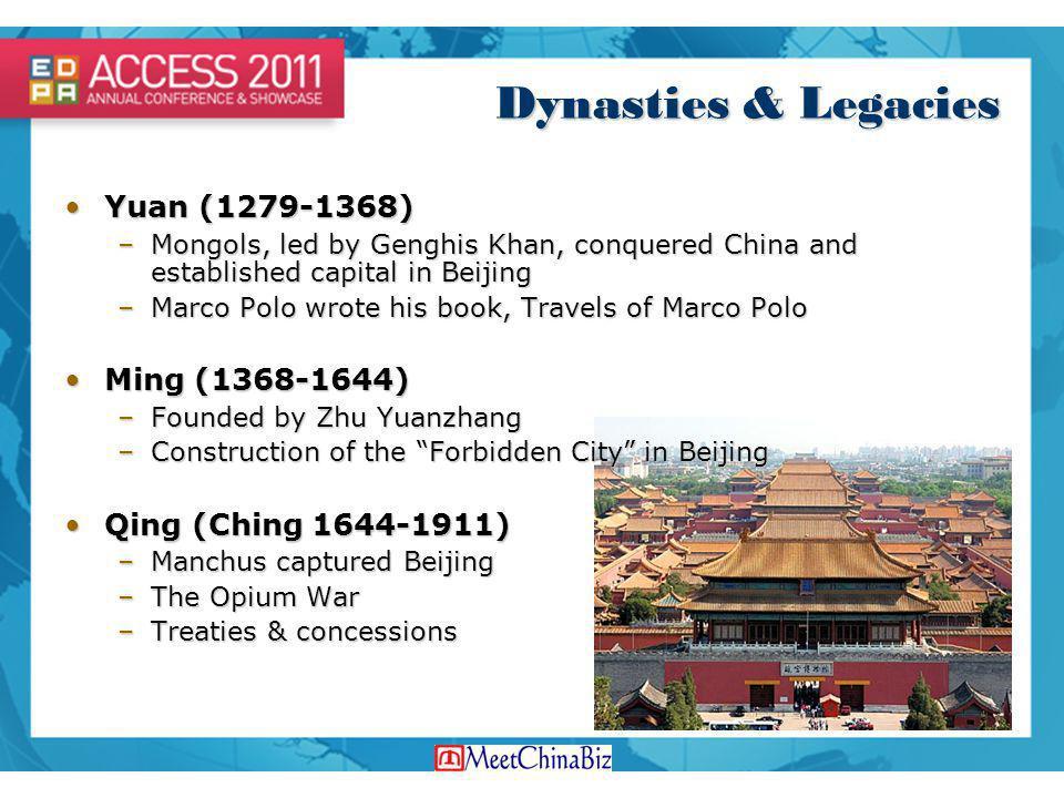 Dynasties & Legacies Yuan (1279-1368) Ming (1368-1644)