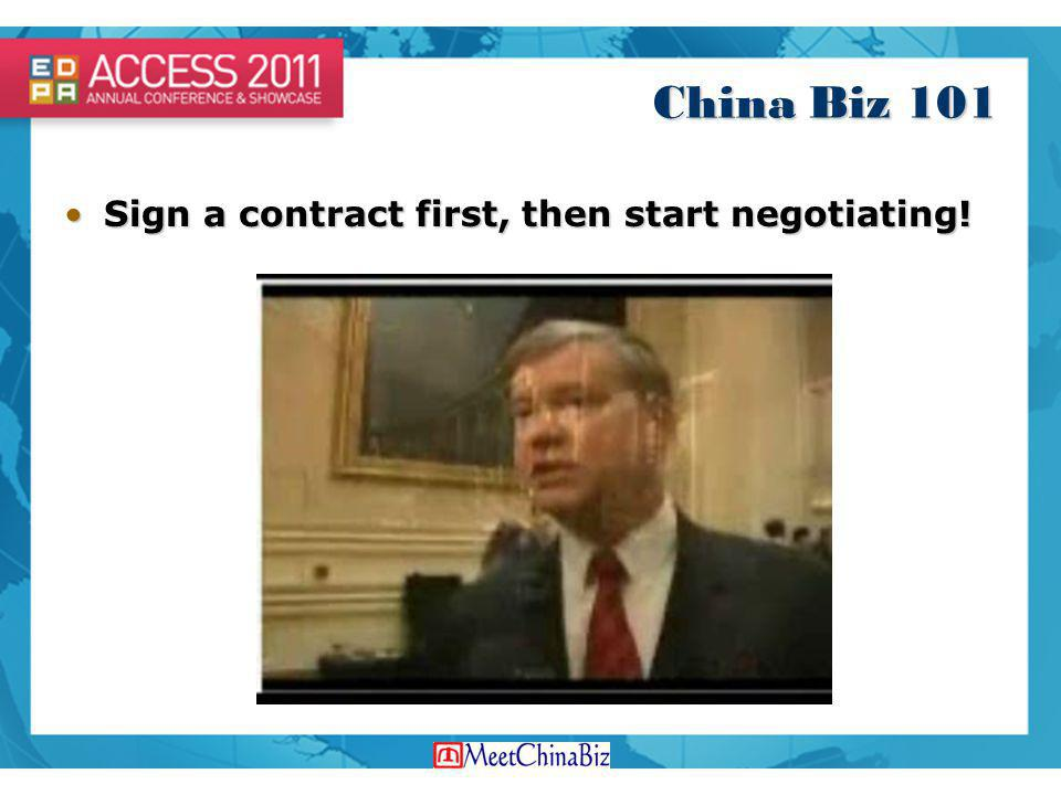 China Biz 101 Sign a contract first, then start negotiating!