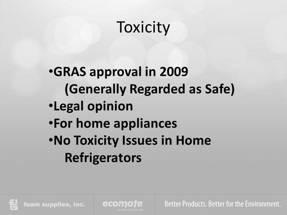 Toxicity GRAS approval in 2009 (Generally Regarded as Safe)