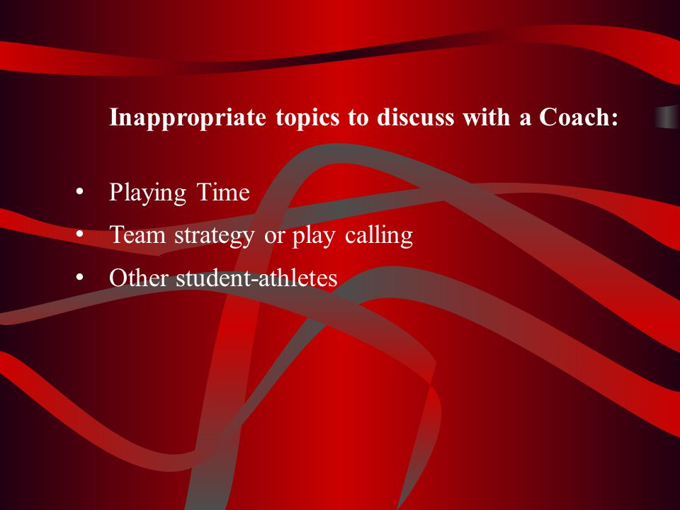 Inappropriate topics to discuss with a Coach: