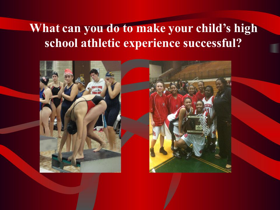 What can you do to make your child's high school athletic experience successful