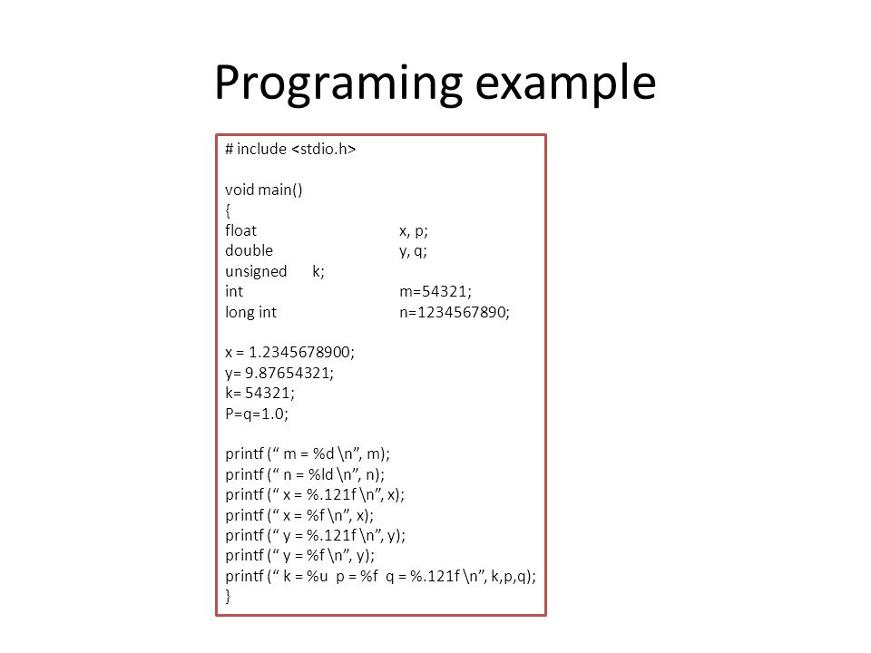Programing example # include <stdio.h> void main() { float x, p;