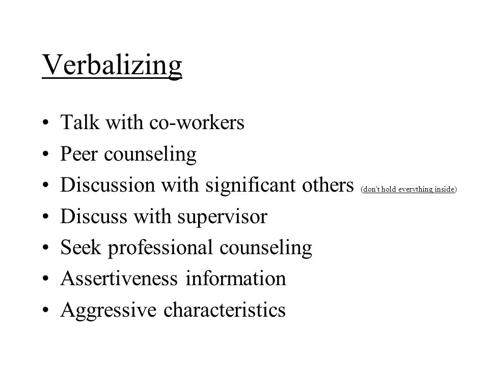 Verbalizing Talk with co-workers Peer counseling