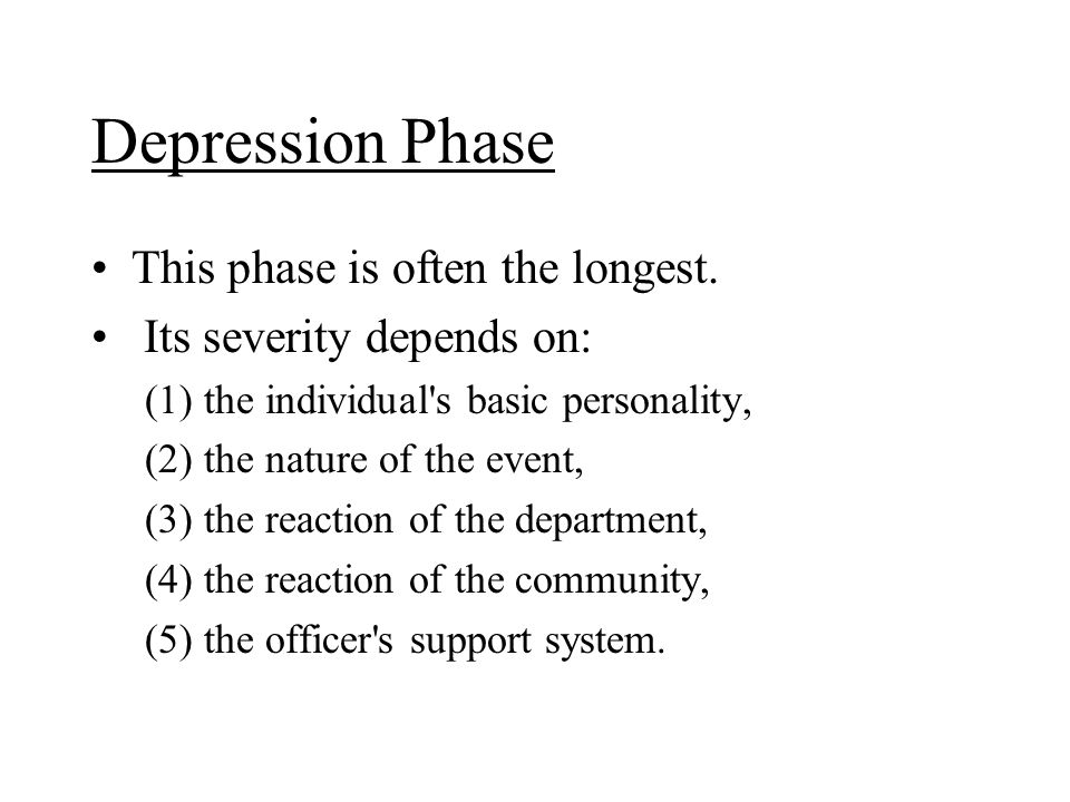 Depression Phase This phase is often the longest.