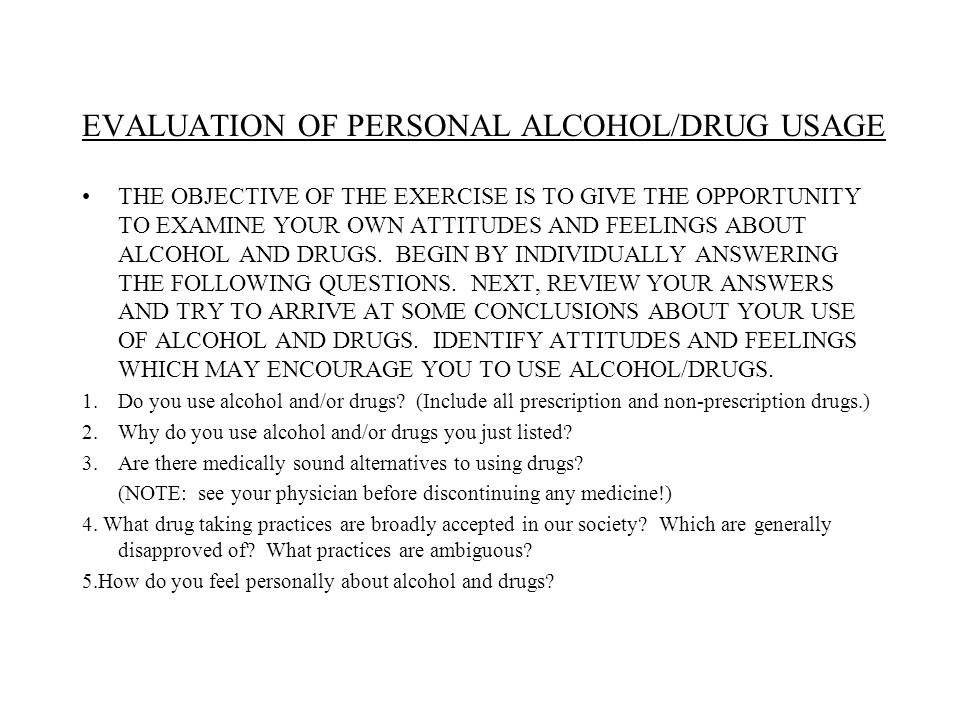 EVALUATION OF PERSONAL ALCOHOL/DRUG USAGE