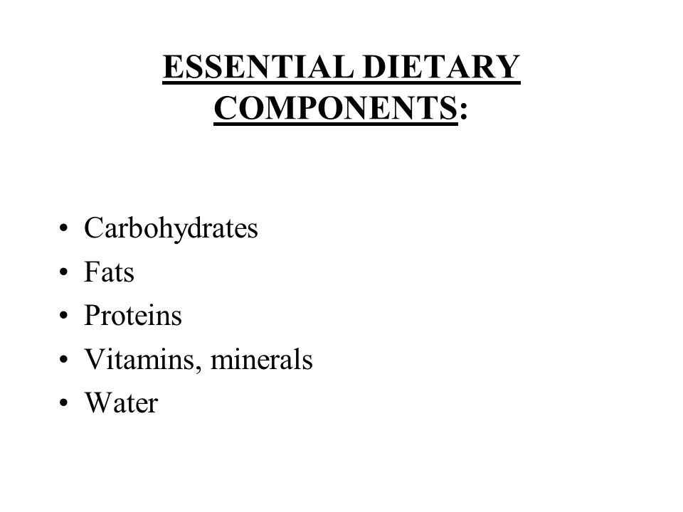 ESSENTIAL DIETARY COMPONENTS: