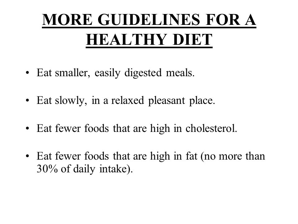 MORE GUIDELINES FOR A HEALTHY DIET
