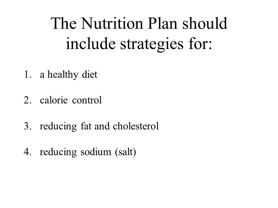 The Nutrition Plan should include strategies for: