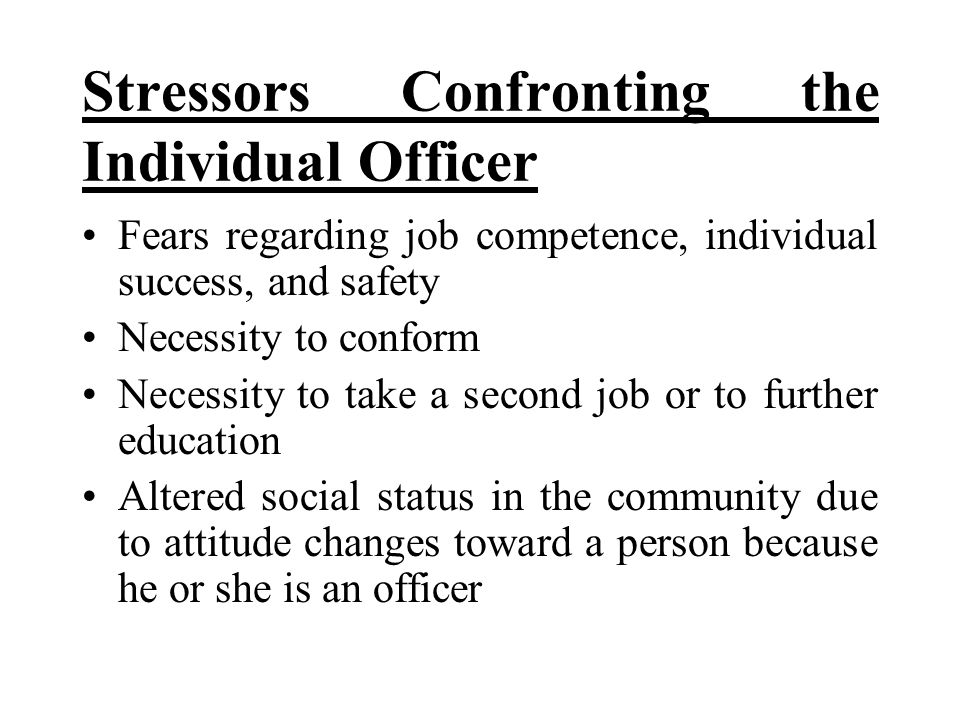 Stressors Confronting the Individual Officer