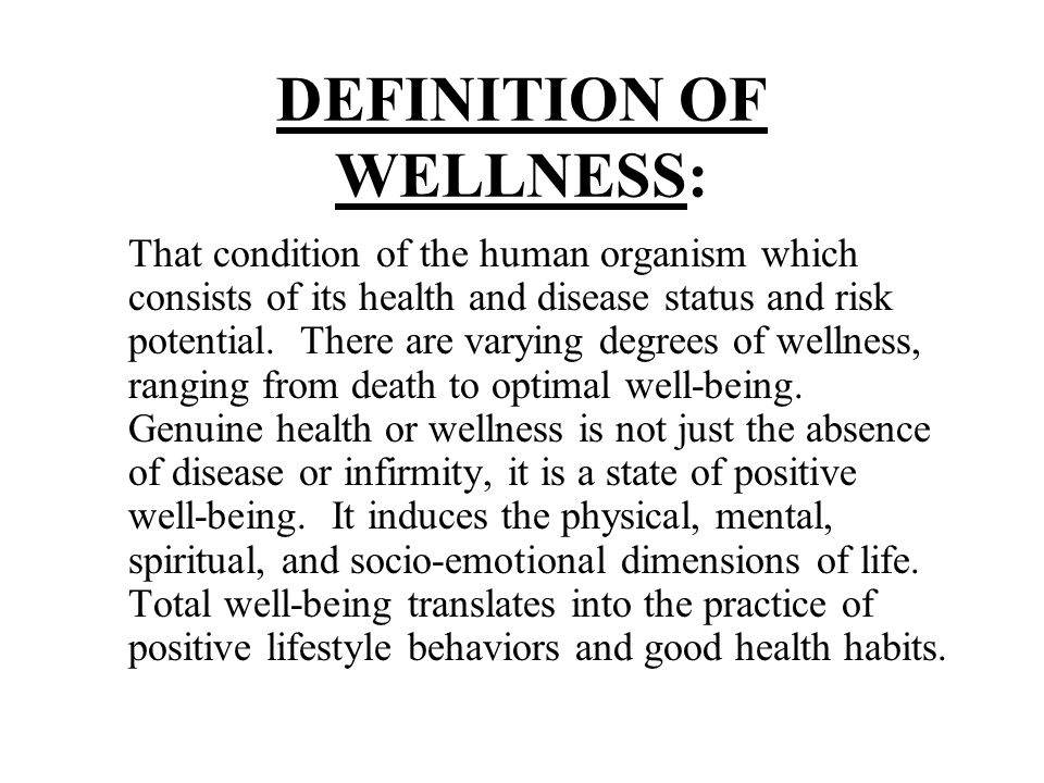 DEFINITION OF WELLNESS: