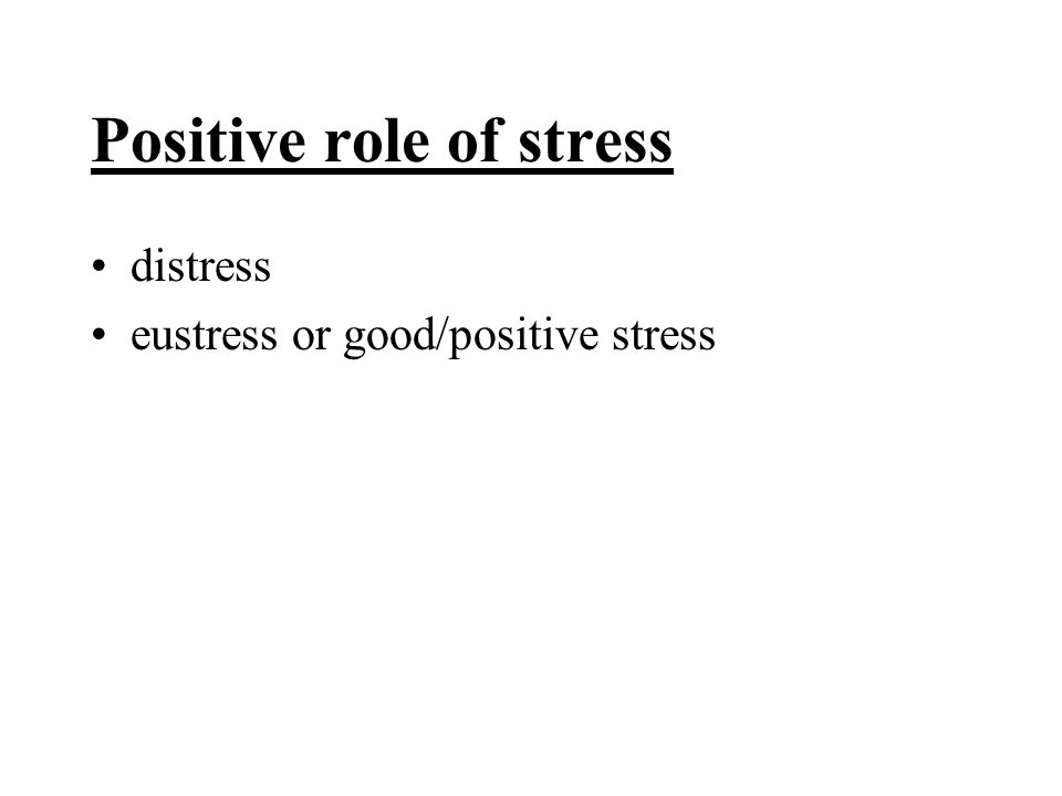 Positive role of stress