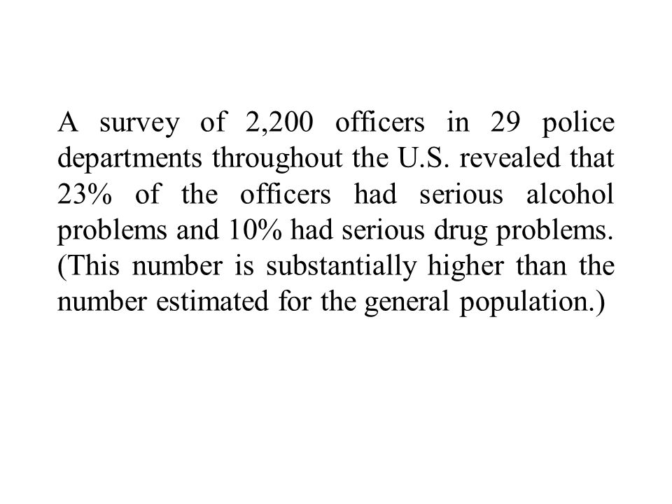 A survey of 2,200 officers in 29 police departments throughout the U.S.