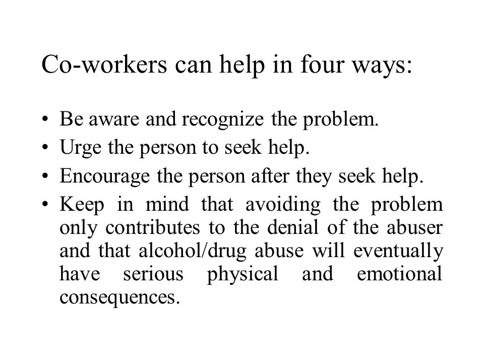 Co-workers can help in four ways: