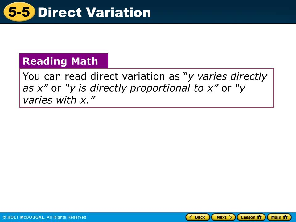 Reading Math You can read direct variation as y varies directly as x or y is directly proportional to x or y varies with x.