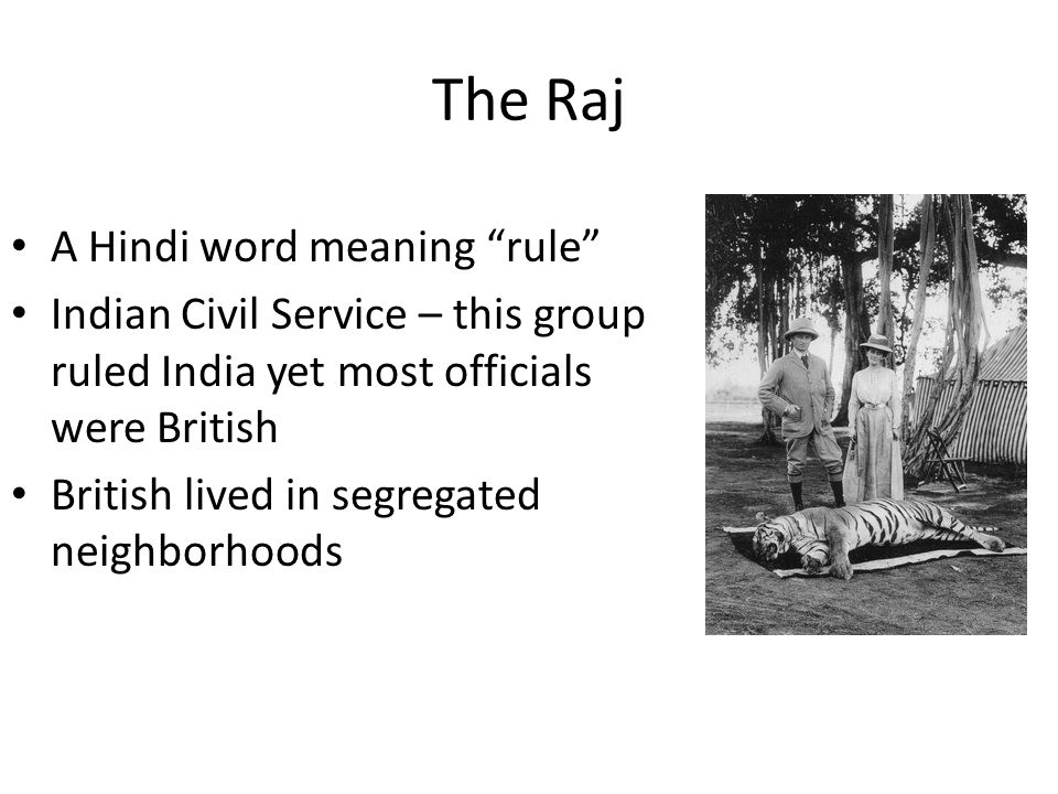 The Raj A Hindi word meaning rule