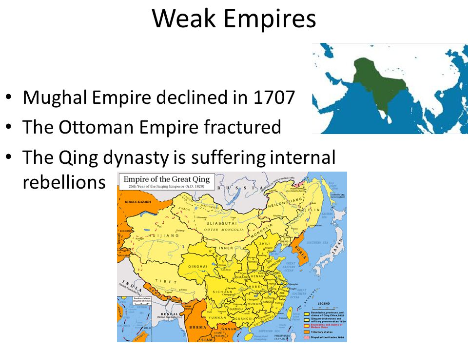 Weak Empires Mughal Empire declined in 1707