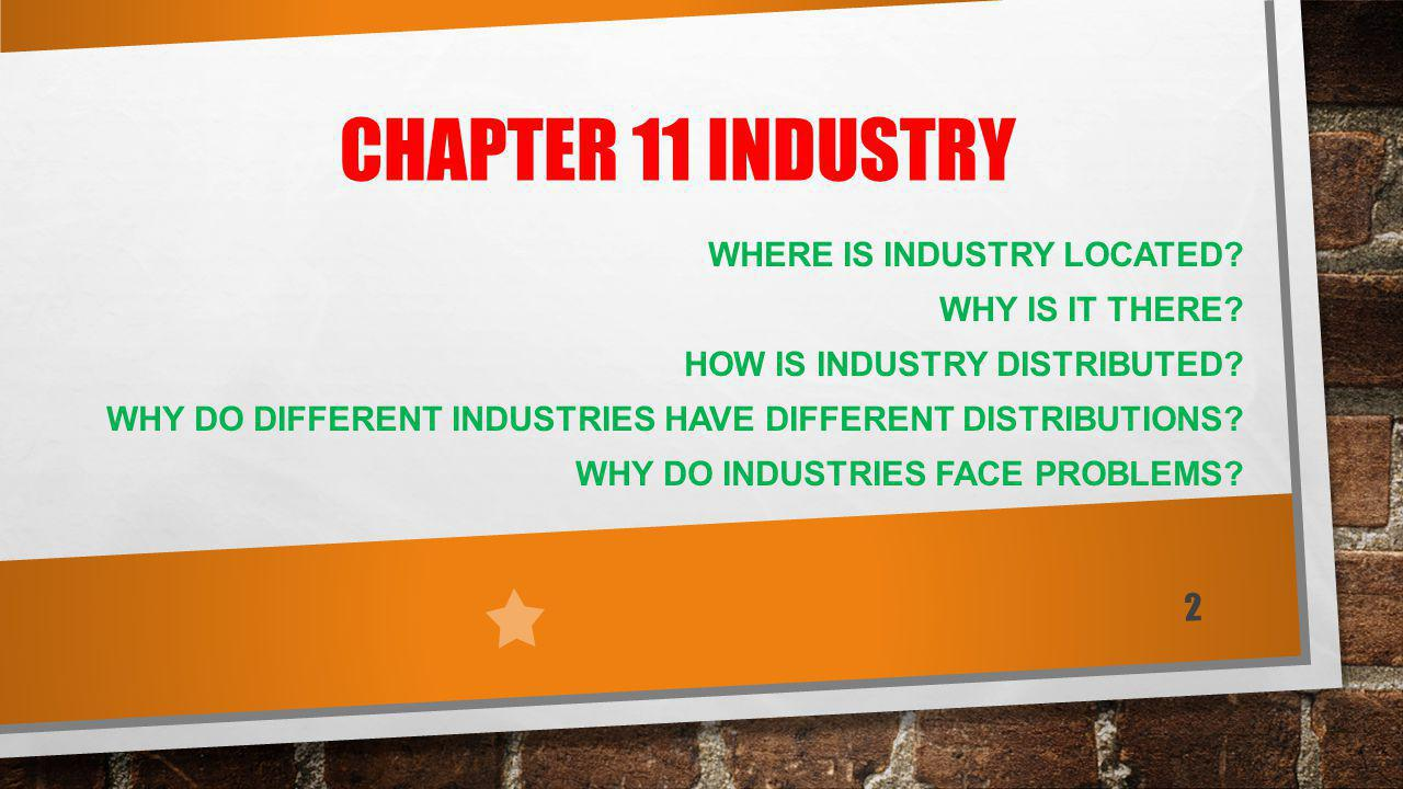 Key Topic/Chapter 11…Industry - ppt download