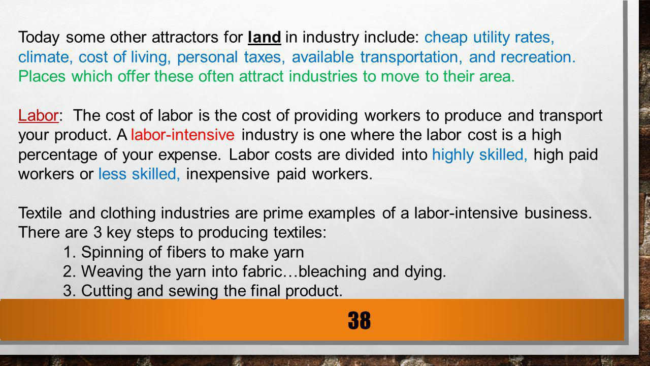 today some other attractors for land in industry include cheap utility rates climate