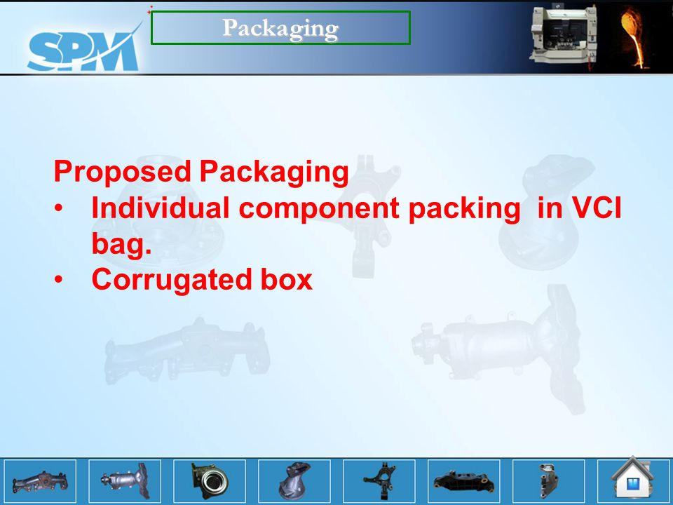 Individual component packing in VCI bag. Corrugated box