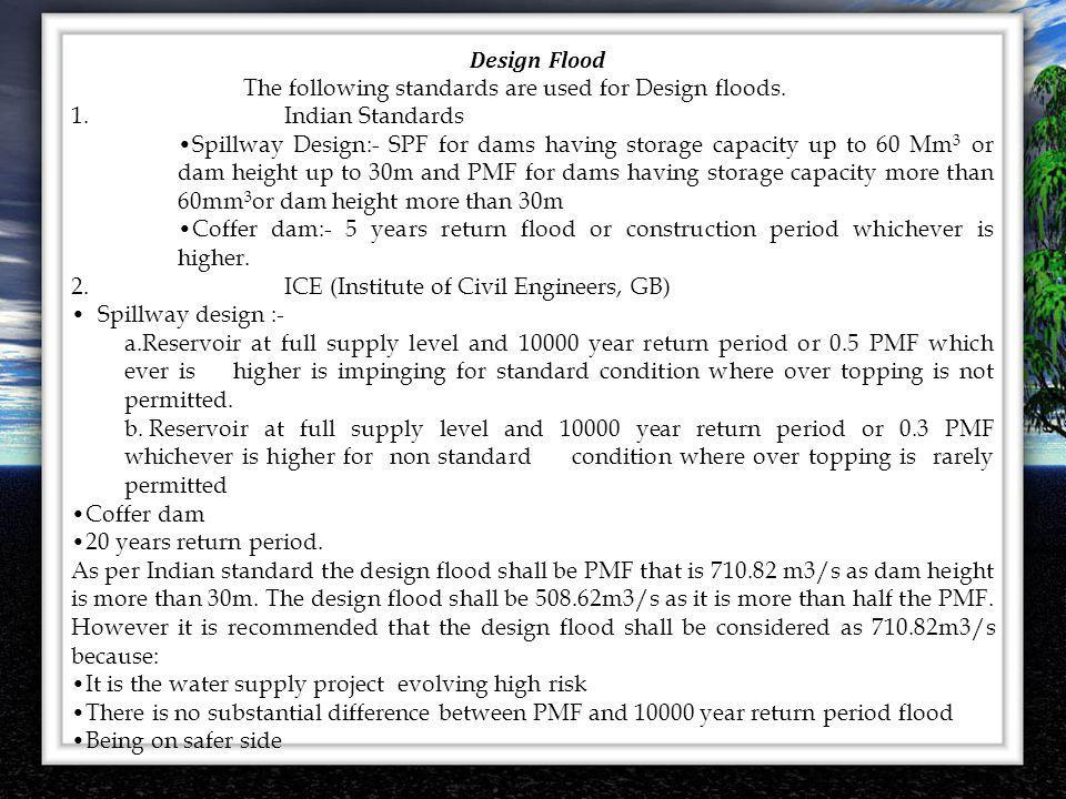 Design Flood The following standards are used for Design floods. Indian Standards.