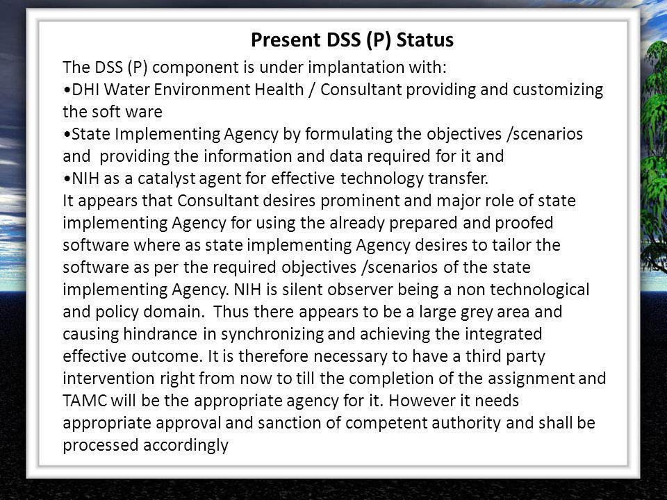 Present DSS (P) Status The DSS (P) component is under implantation with: