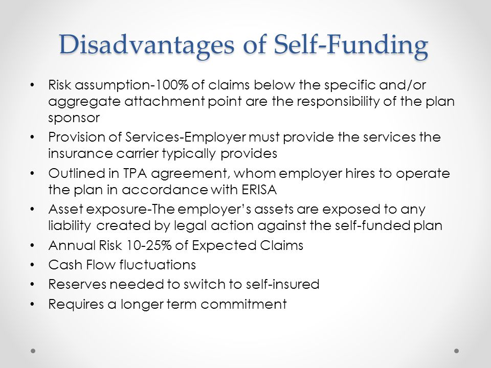 Disadvantages of Self-Funding