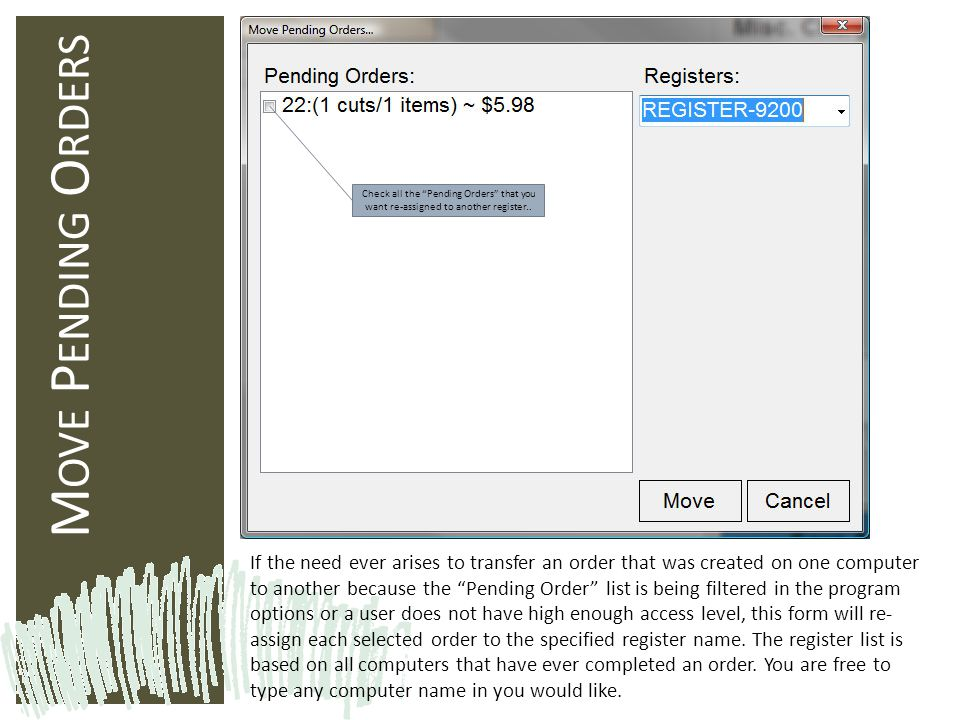 Move Pending Orders Check all the Pending Orders that you want re-assigned to another register..